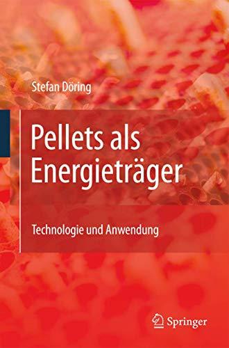 9783642016233: Pellets als Energieträger: Technologie und Anwendung (German Edition)