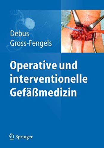 Operative und interventionelle Gefäßmedizin: Eike Sebastian Debus