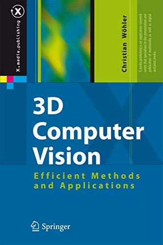 9783642017315: 3D Computer Vision: Efficient Methods and Applications (X.media.publishing)