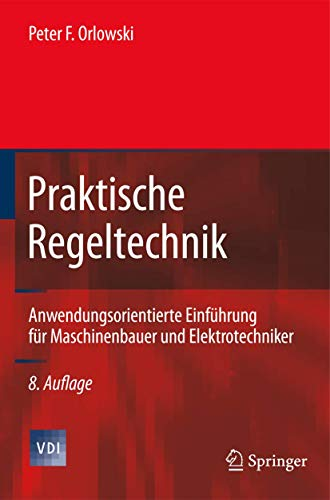 9783642017353: Praktische Regeltechnik: Anwendungsorientierte Einf�hrung f�r Maschinenbauer und Elektrotechniker (VDI-Buch)