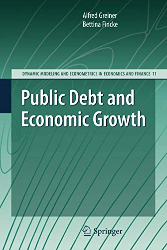 Public Debt and Economic Growth (Dynamic Modeling and Econometrics in Economics and Finance): ...