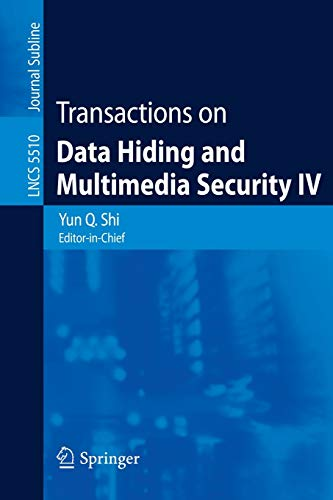 9783642017568: Transactions on Data Hiding and Multimedia Security IV (Lecture Notes in Computer Science)