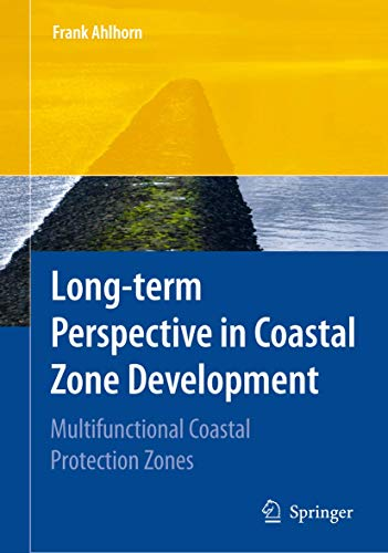 9783642017735: Long-term Perspective in Coastal Zone Development: Multifunctional Coastal Protection Zones