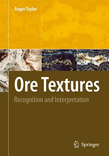 Ore Textures: Recognition and Interpretation: Roger Taylor