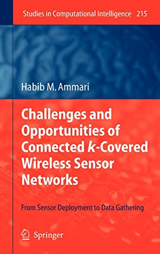 Opportunities and Challenges of Connected k-Covered Wireless Sensor Networks: Habib M. Ammari