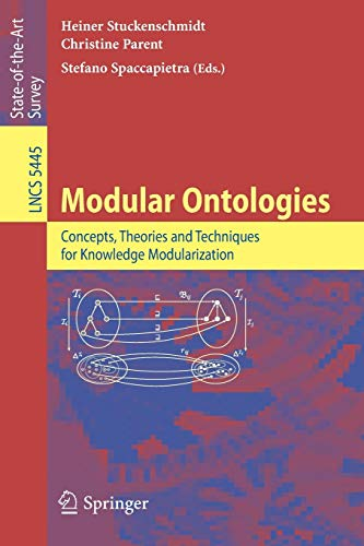 9783642019067: Modular Ontologies: Concepts, Theories and Techniques for Knowledge Modularization (Lecture Notes in Computer Science)