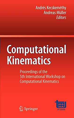 Computational Kinematics: Andrés Kecskeméthy (editor),
