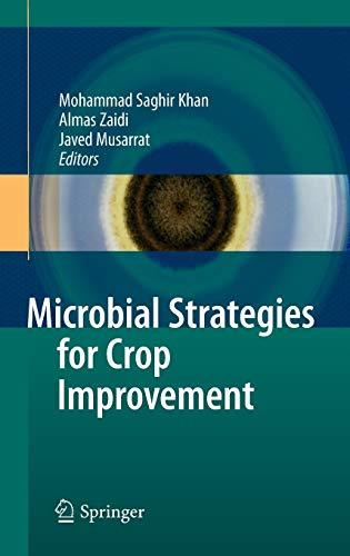 Microbial Strategies for Crop Improvement: Mohammad Saghir Khan