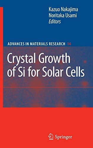 9783642020438: Crystal Growth of Silicon for Solar Cells (Advances in Materials Research)