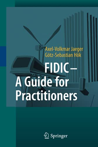 FIDIC - A Guide for Practitioners: Axel-Volkmar Jaeger; Götz-Sebastian