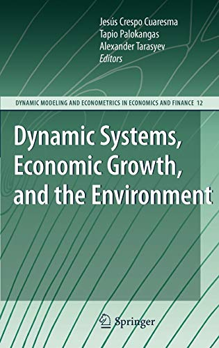 Dynamic Systems, Economic Growth, and the Environment (Dynamic Modeling and Econometrics in ...
