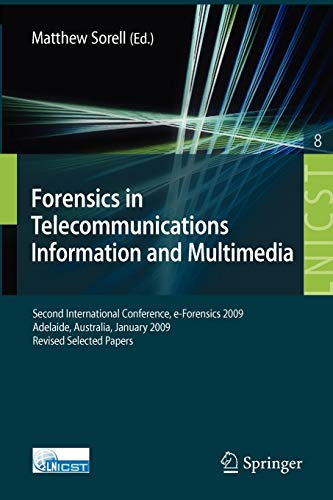 9783642023118: Forensics in Telecommunications, Information and Multimedia: Second International Conference, e-Forensics 2009, Adelaide, Australia, January 19-21, ... and Telecommunications Engineering)