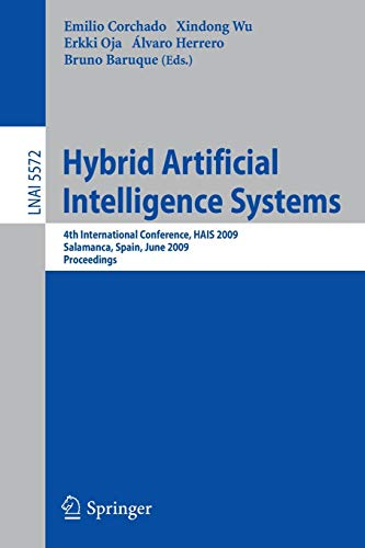 9783642023187: Hybrid Artificial Intelligence Systems: 4th International Conference, HAIS 2009, Salamanca, Spain, June 10-12, 2009, Proceedings (Lecture Notes in Computer Science)