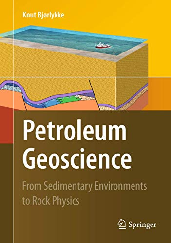 9783642023316: Petroleum Geoscience: From Sedimentary Environments to Rock Physics