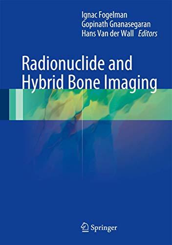 Radionuclide and Hybrid Bone Imaging: Ignac Fogelman
