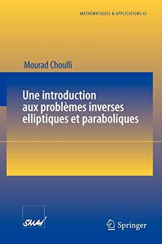 9783642024597: Une introduction aux problèmes inverses elliptiques et paraboliques (Mathématiques et Applications) (French Edition)