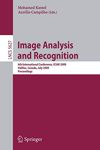 Image Analysis and Recognition: 6th International Conference, ICIAR 2009, Halifax, Canada, July 6-8...