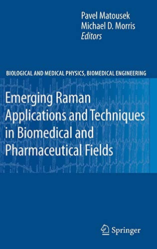 9783642026485: Emerging Raman Applications and Techniques in Biomedical and Pharmaceutical Fields (Biological and Medical Physics, Biomedical Engineering)