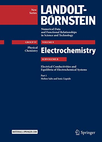 9783642027222: Part 1: Molten Salts and Ionic Liquids: Subvolume B: Electrical Conductivities and Equilibria of Electrochemical Systems - Volume 9: Electrochemistry ... in Science and Technology - New Series)