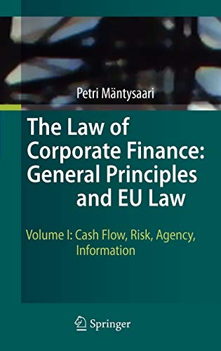 9783642027499: The Law of Corporate Finance: General Principles and EU Law: Volume I: Cash Flow, Risk, Agency, Information