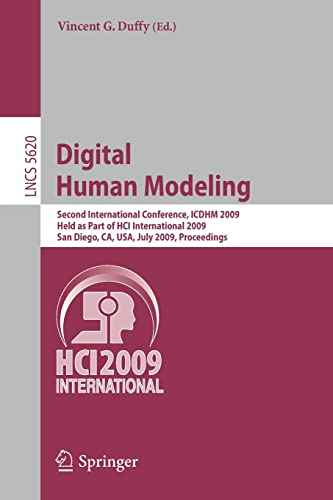 9783642028083: Digital Human Modeling: Second International Conference, ICDHM 2009, Held as Part of HCI International 2009 San Diego, CA, USA, July 19-24, 2009 Proceedings (Lecture Notes in Computer Science)