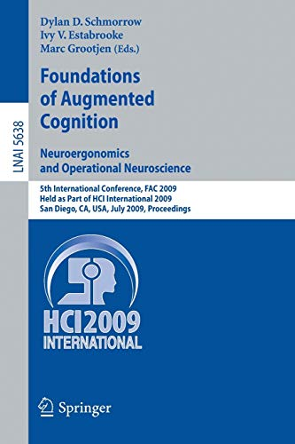 9783642028113: 5638: Foundations of Augmented Cognition. Neuroergonomics and Operational Neuroscience: 5th International Conference, FAC 2009, Held as Part of HCI ... (Lecture Notes in Computer Science)