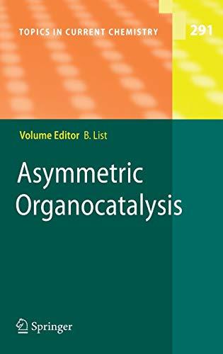 291: Asymmetric Organocatalysis (Topics in Current Chemistry): Springer