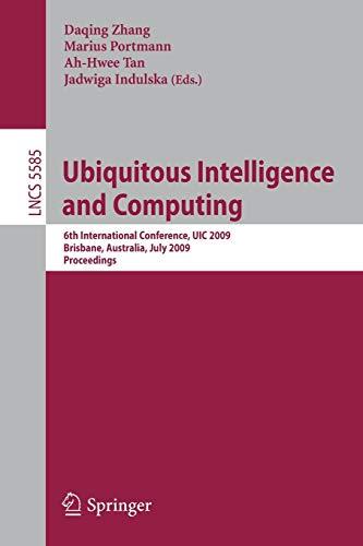 Ubiquitous Intelligence and Computing: 6th International Conference, UIC 2009, Brisbane, Australia,...