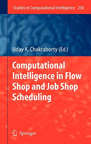 9783642028359: Computational Intelligence in Flow Shop and Job Shop Scheduling (Studies in Computational Intelligence)