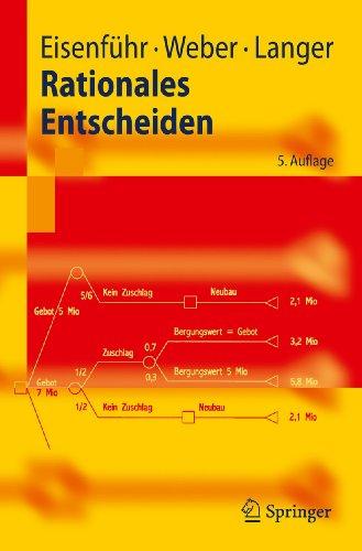 Rationales Entscheiden (Springer-Lehrbuch) (German Edition) - Franz Eisenführ/ Martin Weber/ Thomas Langer