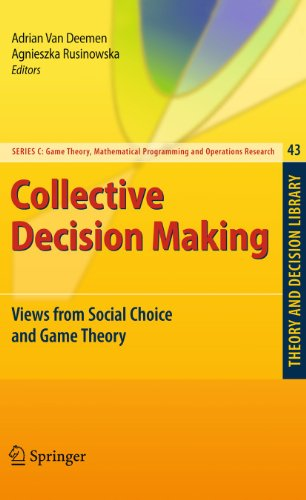 Collective Decision Making: Views from Social Choice and Game Theory (Theory and Decision Library C...