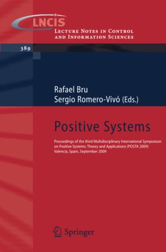 Positive Systems: Proceedings of the third Multidisciplinary International Symposium on Positive ...