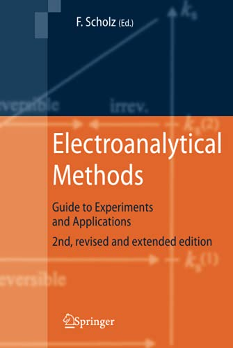 Electroanalytical Methods: Guide to Experiments and Applications: Fritz Scholz