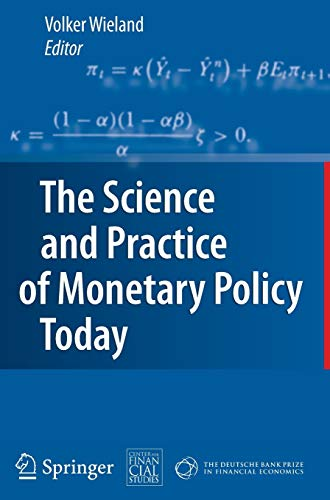 9783642029523: The Science and Practice of Monetary Policy Today: The Deutsche Bank Prize in Financial Economics 2007