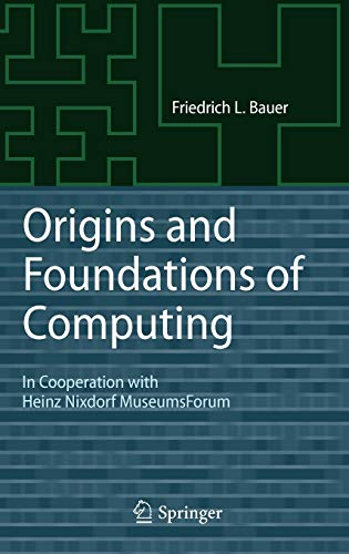 Origins and Foundations of Computing. In Cooperation with Heinz Nixdorf MuseumsForum. With ...