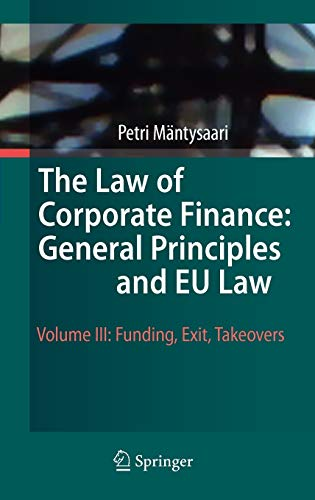 9783642030574: The Law of Corporate Finance: General Principles and EU Law: Volume III: Funding, Exit, Takeovers