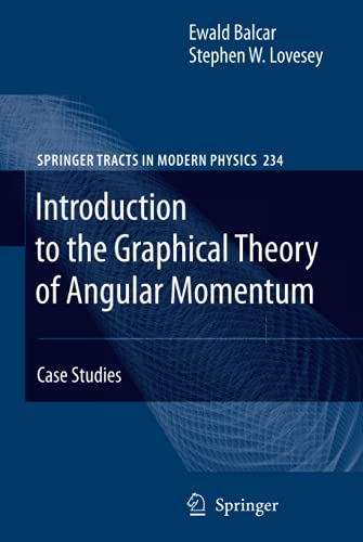 9783642031175: Introduction to the Graphical Theory of Angular Momentum: Case Studies (Springer Tracts in Modern Physics)