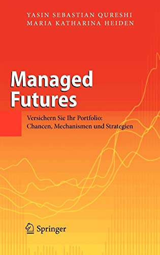 9783642032318: Managed Futures: Versichern Sie Ihr Portfolio: Chancen, Mechanismen und Strategien (German Edition)