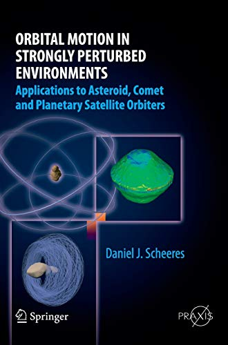 9783642032554: Orbital Motion in Strongly Perturbed Environments: Applications to Asteroid, Comet and Planetary Satellite Orbiters (Springer Praxis Books)