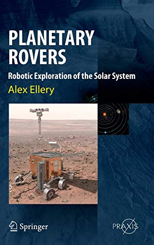 9783642032585: Planetary Rovers: Robotic Exploration of the Solar System (Springer Praxis Books)