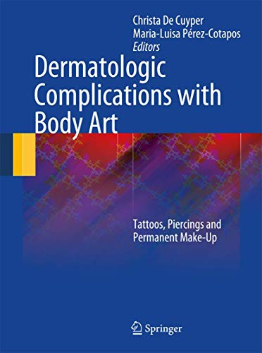 9783642032912: Dermatologic Complications with Body Art: Tattoos, Piercings and Permanent Make-Up