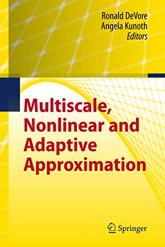 Multiscale, Nonlinear and Adaptive Approximation: Ronald A. DeVore