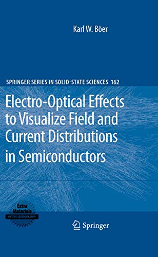 9783642034398: Electro-Optical Effects to Visualize Field and Current Distributions in Semiconductors (Springer Series in Solid-State Sciences)