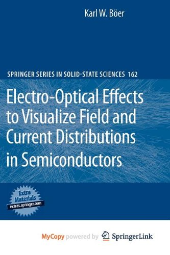 9783642034923: Electro-Optical Effects to Visualize Field and Current Distributions in Semiconductors