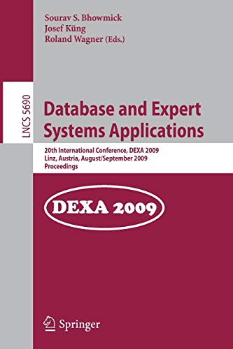 Database and Expert Systems Applications: Bhowmick, Sourav S. (EDT)/ Kung, Josef (EDT)/ Wagner, ...
