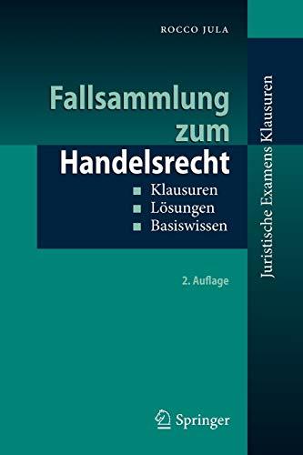 9783642035753: Fallsammlung zum Handelsrecht: Klausuren - Lösungen - Basiswissen (Juristische ExamensKlausuren) (German Edition)
