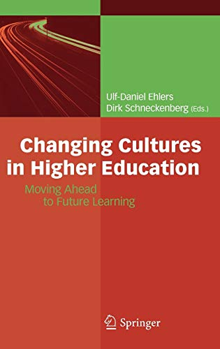 9783642035814: Changing Cultures in Higher Education: Moving Ahead to Future Learning