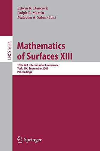 Mathematics of Surfaces XIII: 13th IMA International: Editor-Edwin R. Hancock;