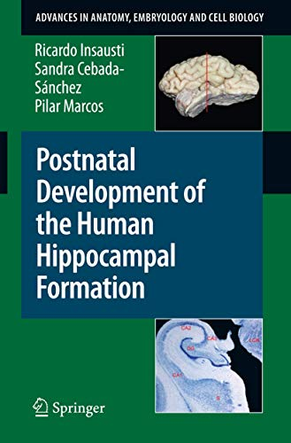 9783642036606: Postnatal Development of the Human Hippocampal Formation (Advances in Anatomy, Embryology and Cell Biology)