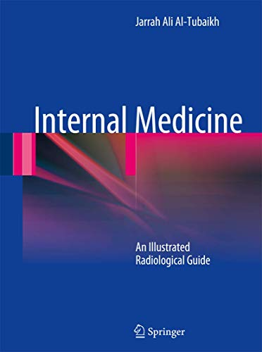 Internal Medicine: An Illustrated Radiological Guide: Jarrah Ali Al-Tubaikh